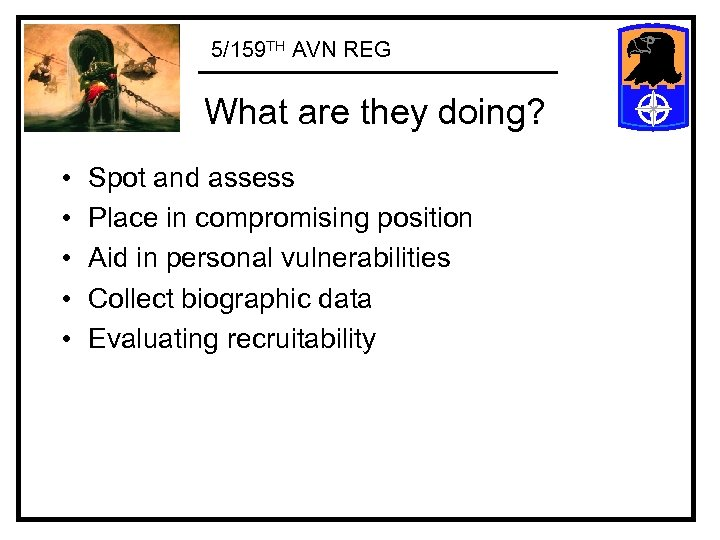 5/159 TH AVN REG What are they doing? • • • Spot and assess