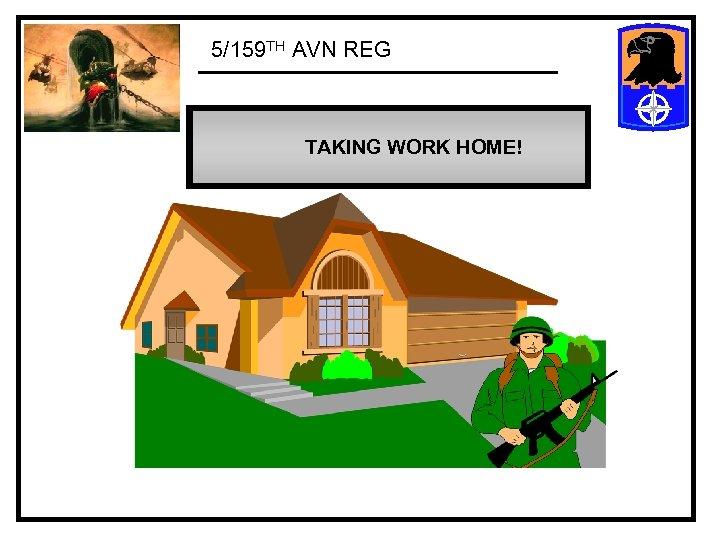 5/159 TH AVN REG TAKING WORK HOME!