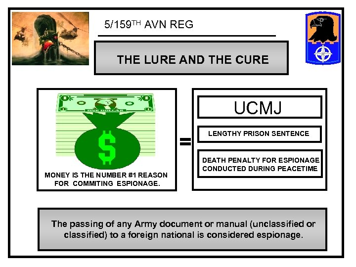 5/159 TH AVN REG THE LURE AND THE CURE UCMJ = MONEY IS THE