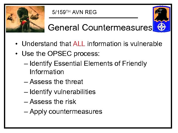 5/159 TH AVN REG General Countermeasures • Understand that ALL information is vulnerable •