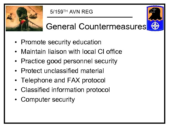 5/159 TH AVN REG General Countermeasures • • Promote security education Maintain liaison with