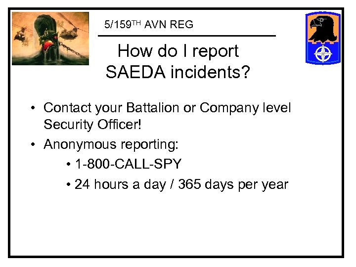 5/159 TH AVN REG How do I report SAEDA incidents? • Contact your Battalion