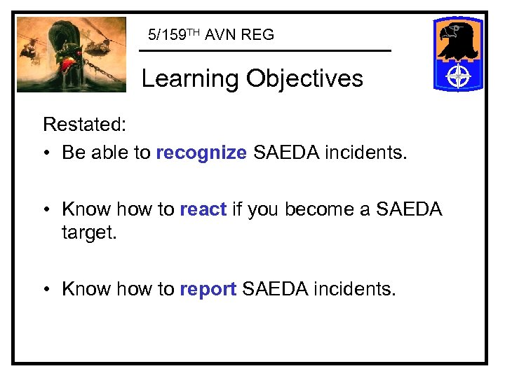 5/159 TH AVN REG Learning Objectives Restated: • Be able to recognize SAEDA incidents.