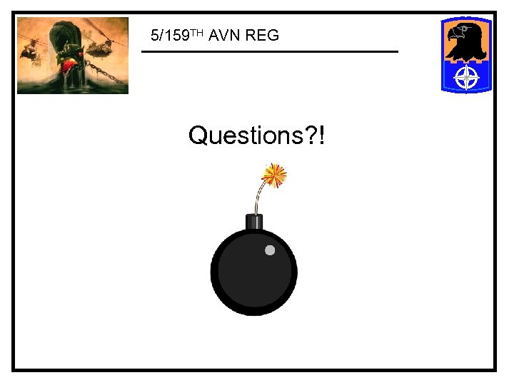 5/159 TH AVN REG Questions? !