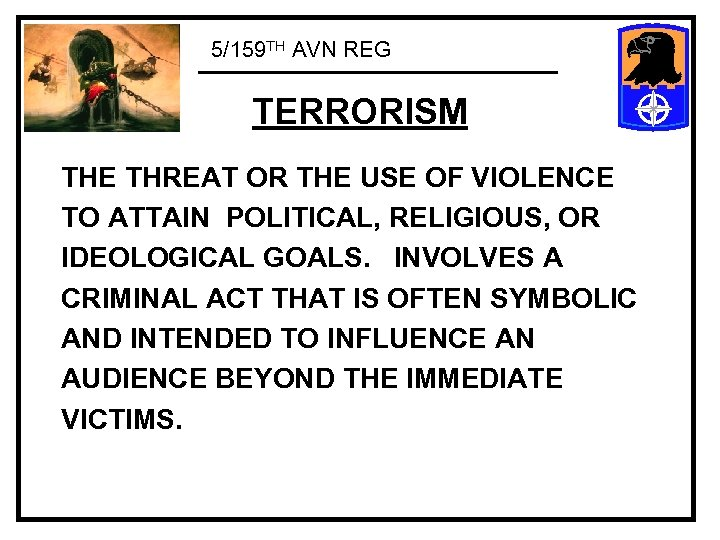 5/159 TH AVN REG TERRORISM THE THREAT OR THE USE OF VIOLENCE TO ATTAIN