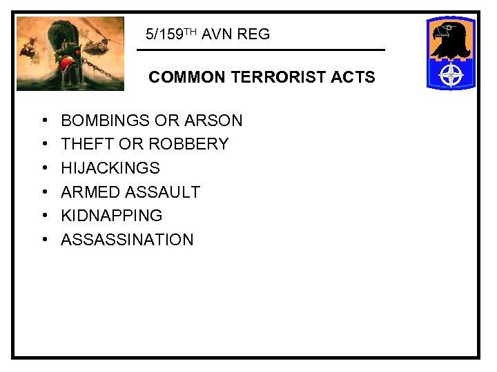 5/159 TH AVN REG COMMON TERRORIST ACTS • • • BOMBINGS OR ARSON THEFT
