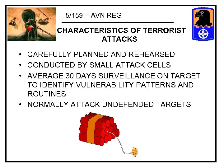 5/159 TH AVN REG CHARACTERISTICS OF TERRORIST ATTACKS • CAREFULLY PLANNED AND REHEARSED •