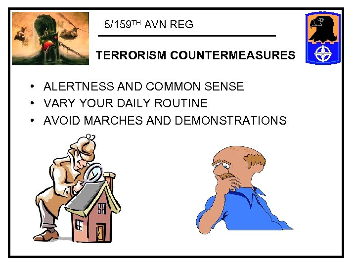 5/159 TH AVN REG TERRORISM COUNTERMEASURES • ALERTNESS AND COMMON SENSE • VARY YOUR