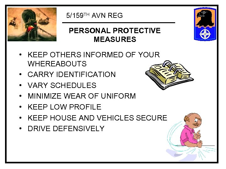 5/159 TH AVN REG PERSONAL PROTECTIVE MEASURES • KEEP OTHERS INFORMED OF YOUR WHEREABOUTS