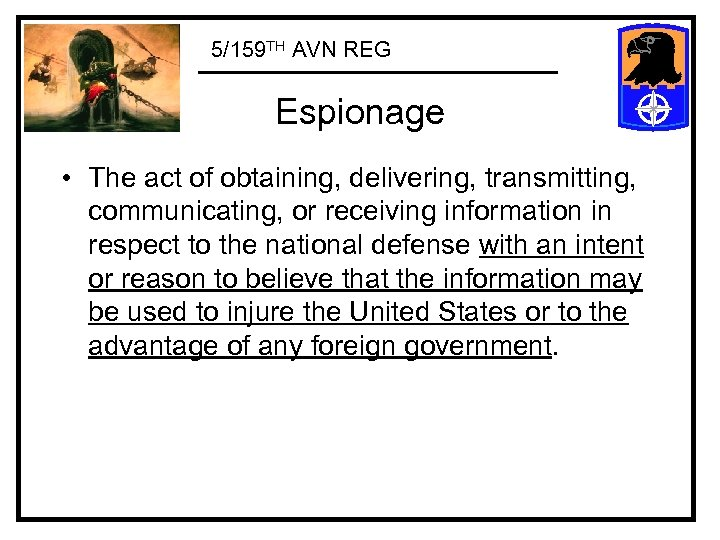 5/159 TH AVN REG Espionage • The act of obtaining, delivering, transmitting, communicating, or