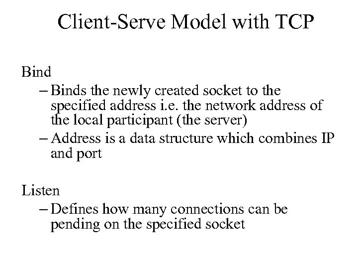 Client-Serve Model with TCP Bind – Binds the newly created socket to the specified