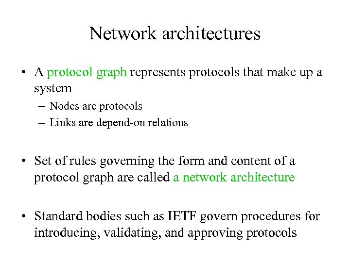 Network architectures • A protocol graph represents protocols that make up a system –