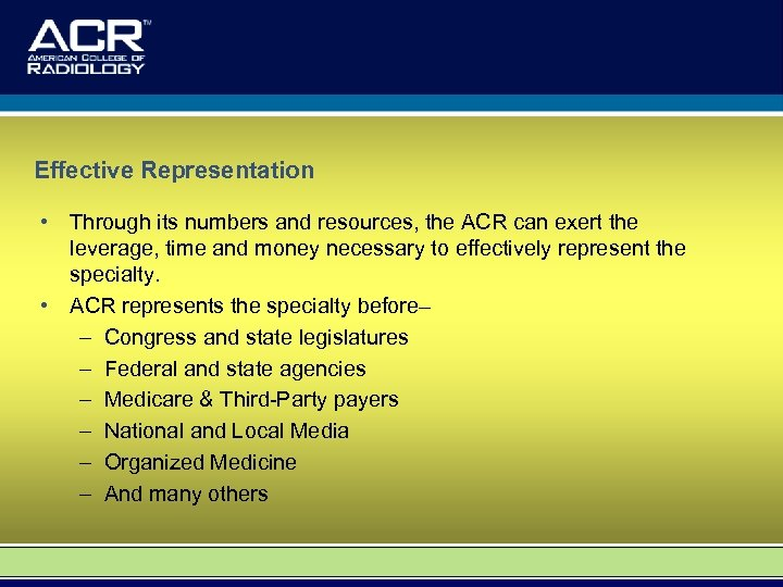 Effective Representation • Through its numbers and resources, the ACR can exert the leverage,