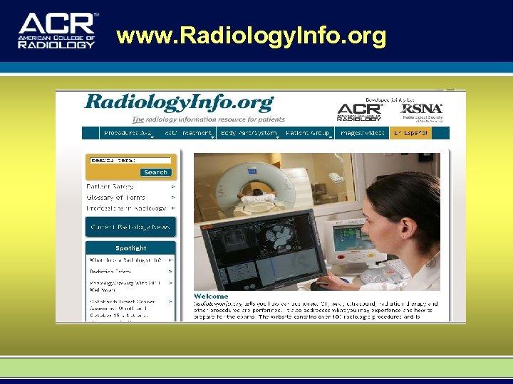 www. Radiology. Info. org