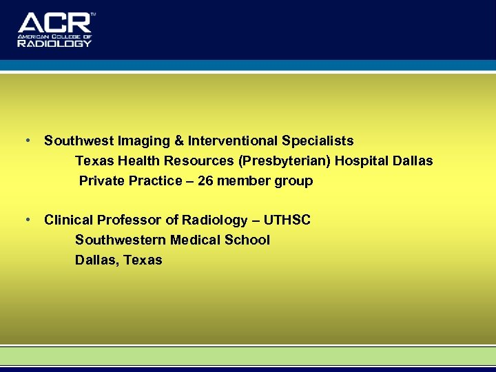 • Southwest Imaging & Interventional Specialists Texas Health Resources (Presbyterian) Hospital Dallas Private