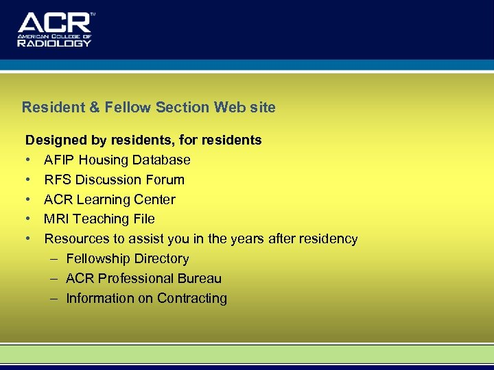 Resident & Fellow Section Web site Designed by residents, for residents • AFIP Housing