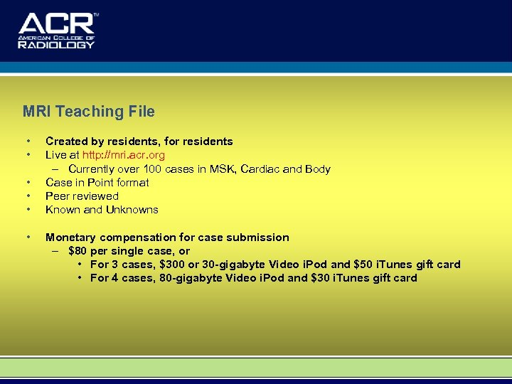MRI Teaching File • • • Created by residents, for residents Live at http: