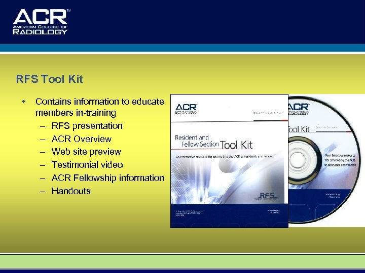 RFS Tool Kit • Contains information to educate members in-training – RFS presentation –