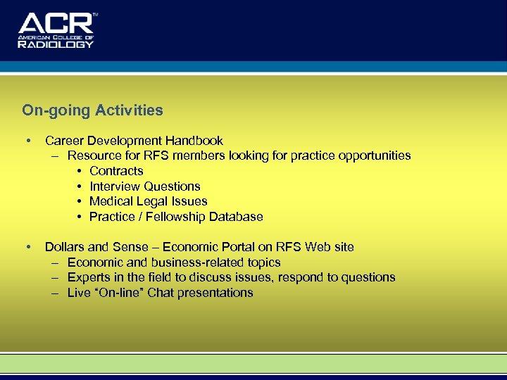On-going Activities • Career Development Handbook – Resource for RFS members looking for practice