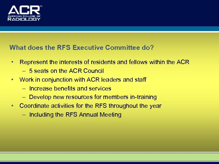 What does the RFS Executive Committee do? • Represent the interests of residents and