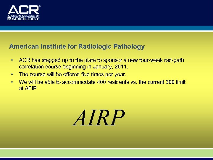 American Institute for Radiologic Pathology • • • ACR has stepped up to the