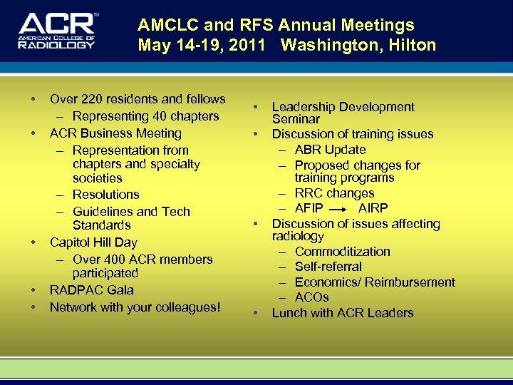 AMCLC and RFS Annual Meetings May 14 -19, 2011 Washington, Hilton • • •