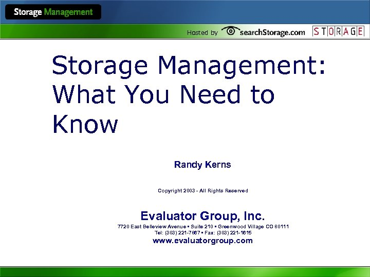 Hosted by Storage Management: What You Need to Know Randy Kerns Copyright 2003 -