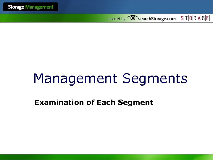 Hosted by Management Segments Examination of Each Segment