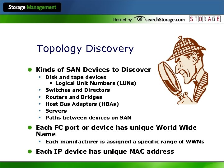 Hosted by Topology Discovery l Kinds of SAN Devices to Discover • Disk and