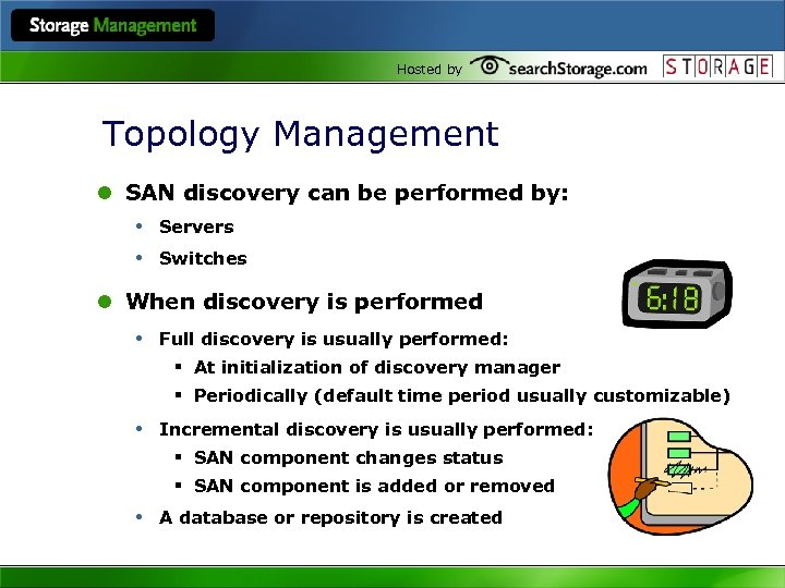 Hosted by Topology Management l SAN discovery can be performed by: • Servers •