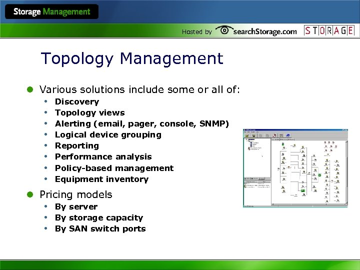 Hosted by Topology Management l Various solutions include some or all of: • Discovery