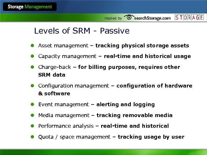 Hosted by Levels of SRM - Passive l Asset management – tracking physical storage