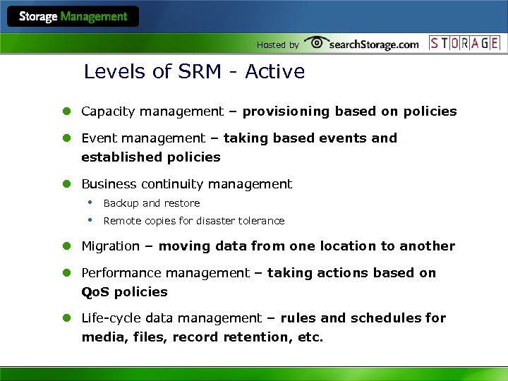 Hosted by Levels of SRM - Active l Capacity management – provisioning based on