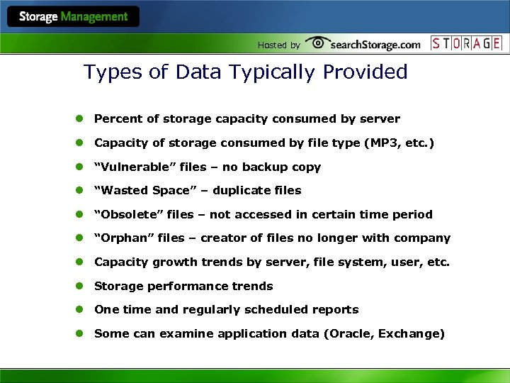 Hosted by Types of Data Typically Provided l Percent of storage capacity consumed by