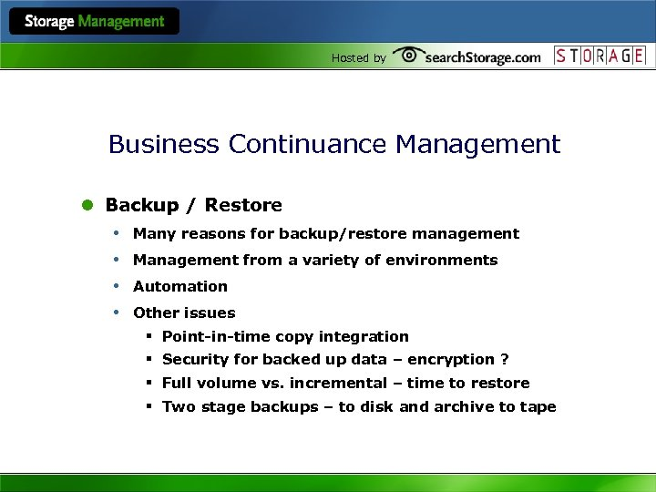Hosted by Business Continuance Management l Backup / Restore • Many reasons for backup/restore