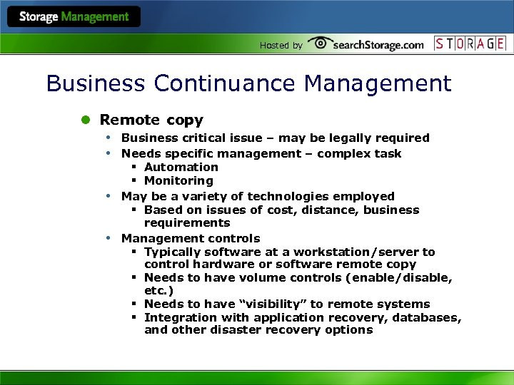 Hosted by Business Continuance Management l Remote copy • Business critical issue – may