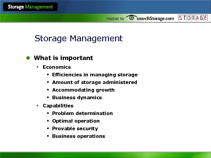 Hosted by Storage Management l What is important • Economics § Efficiencies in managing