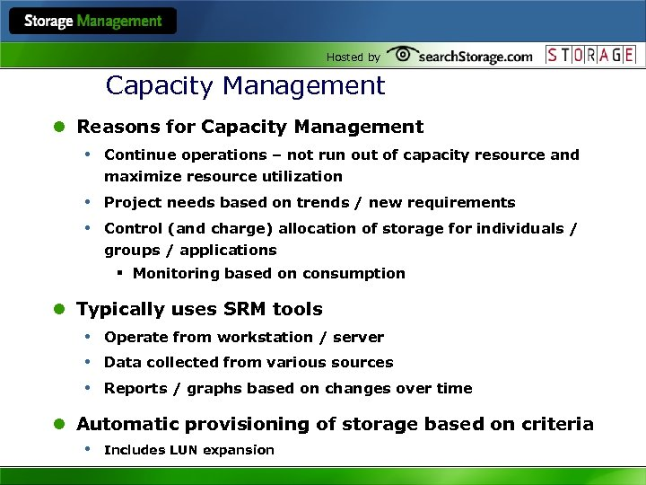 Hosted by Capacity Management l Reasons for Capacity Management • Continue operations – not
