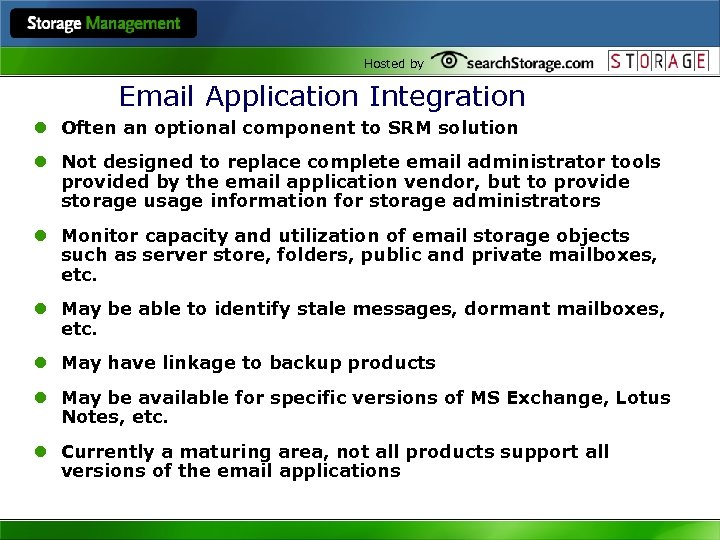 Hosted by Email Application Integration l Often an optional component to SRM solution l