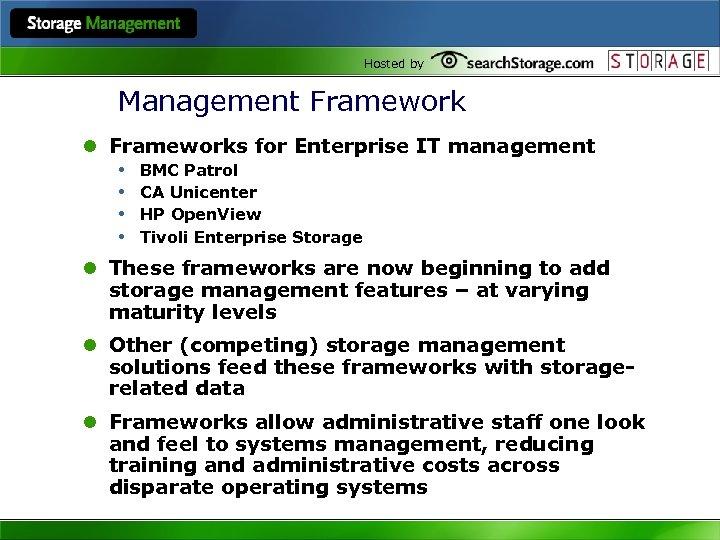 Hosted by Management Framework l Frameworks for Enterprise IT management • BMC Patrol •