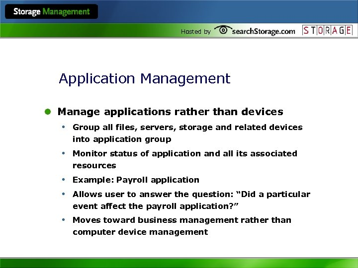 Hosted by Application Management l Manage applications rather than devices • Group all files,