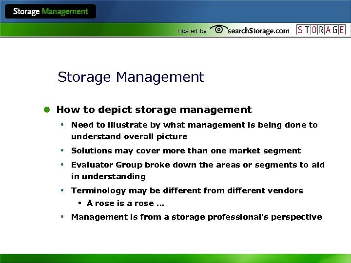 Hosted by Storage Management l How to depict storage management • Need to illustrate
