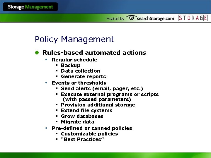 Hosted by Policy Management l Rules-based automated actions • Regular schedule • • §