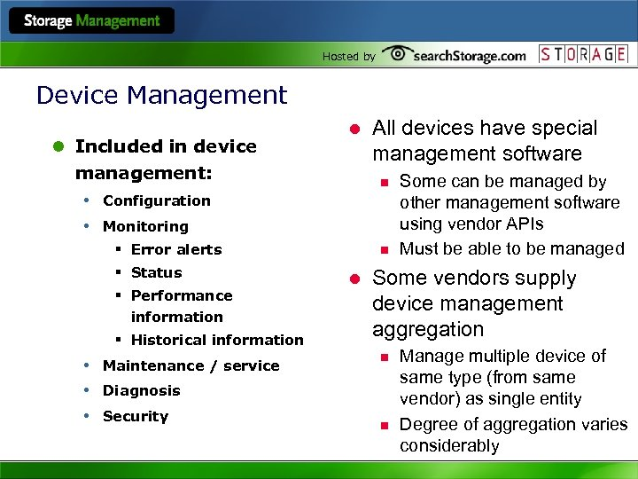 Hosted by Device Management l Included in device management: • Configuration • Monitoring l