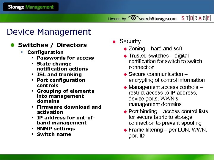 Hosted by Device Management l Switches / Directors • Configuration § Passwords for access