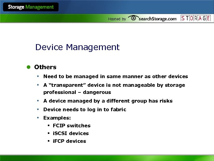Hosted by Device Management l Others • Need to be managed in same manner