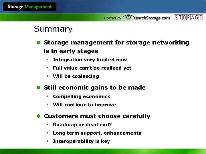 Hosted by Summary l Storage management for storage networking is in early stages •