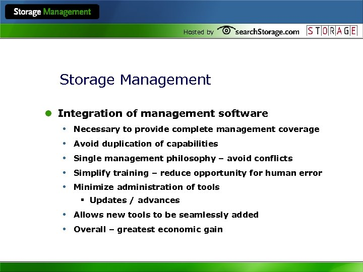 Hosted by Storage Management l Integration of management software • Necessary to provide complete