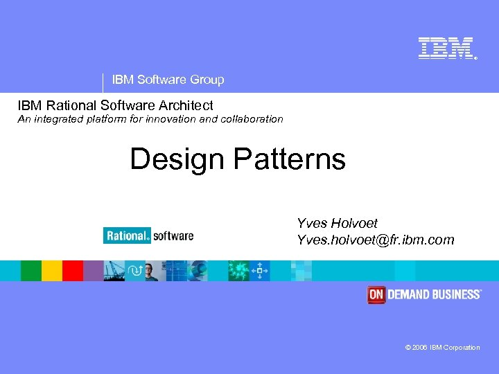 ® IBM Software Group IBM Rational Software Architect An integrated platform for innovation and