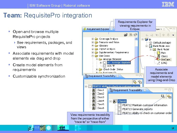 IBM Software Group   Rational software Team: Requisite. Pro integration Requirements Explorer for viewing